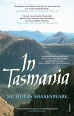 In Tasmania - Nicholas Shakespeare