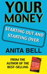 Your Money : Starting Out And Starting Over - Anita Bell