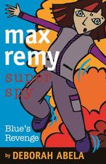 Max Remy Superspy 6 : Blue's Revenge - Deborah Abela