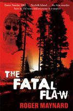 The Fatal Flaw - Roger Maynard