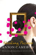 Stealing Picasso - Anson Cameron