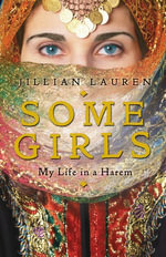 Some Girls : My Life In A Harem - Jillian Lauren