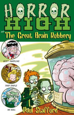 Horror High 3 : The Great Brain Robbery - Paul Stafford