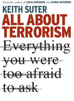 All About Terrorism : Everything You Were Too Afraid To Ask - Keith Suter
