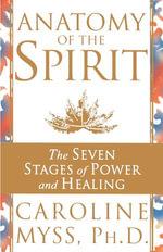 Anatomy Of The Spirit - Caroline Myss