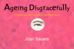 Ageing Disgracefully - Joan Sauers