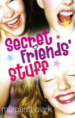 Secret Friends' Stuff - Margaret Clark