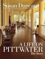 A Life On Pittwater : The Story Edition - Susan Duncan