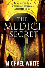 The Medici Secret - Michael White