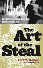 The Art of the Steal - Frank Abagnale
