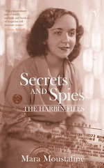 Secrets and Spies : The Harbin Files - Mara Moustafine