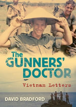 The Gunners' Doctor : Vietnam Letters - David Bradford