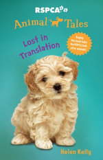 Animal Tales 7 : Lost in Translation - Helen Kelly