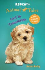 Animal Tales 7 : Lost in Translation - Helen Kelly