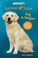 Animal Tales 5 : Dog in Danger! - Jess Black