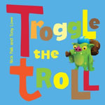 Troggle The Troll - Nick Falk