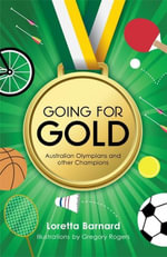 Going For Gold : Australian Olympians and other Champions - Loretta Barnard