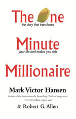 The One Minute Millionaire : The Story That Transforms Your Life and Makes You Rich - Robert Allen