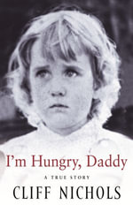 I'm Hungry, Daddy - Cliff Nichols