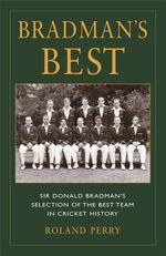 Bradman's Best - Roland Perry