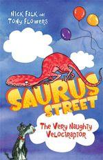 Saurus Street 3 : The Very Naughty Velociraptor - Nick Falk