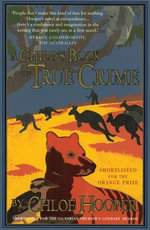 A Child's Book Of True Crime - Chloe Hooper