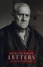 Patrick White : Letters - David Marr