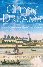City Of Dreams : A Novel of Nieuw Amsterdam and Early Manhattan - Beverly Swerling