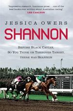 Shannon : The Extraordinary Life of Australia's First International - Jessica Owers