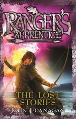 Ranger's Apprentice 11 : The Lost Stories - John Flanagan