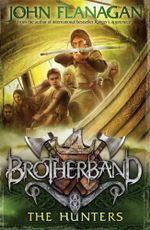 The Hunters : Brotherband Series : Book 3 - John Flanagan