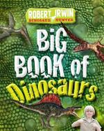 Big Book of Dinosaurs - Robert Irwin