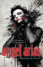 Angel Arias : Night Creatures : Book 3 - Marianne de Pierres