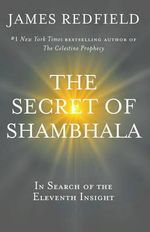 The Secret of Shambhala :  In Search of the Eleventh Insight - James Redfield