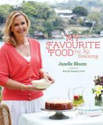 My Favourite Food For All Seasons - Janelle Bloom