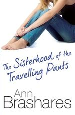 The Sisterhood of the Travelling Pants : Sisterhood of the Traveling Pants Series : Book 1 - Ann Brashares