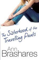 The Sisterhood of the Travelling Pants : Sisterhood of the Traveling Pants Series : Book 1 - Ann Brashares