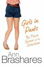 Girls In Pants : Sisterhood of the Traveling Pants Series : Book 3 - Ann Brashares