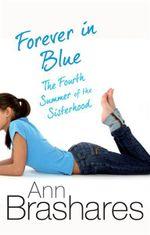 Forever In Blue : Sisterhood of the Traveling Pants Series : Book 4 - Ann Brashares
