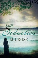 Seduction - M. J. Rose