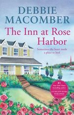 The Inn at Rose Harbor : The Rose Harbor Series : Book 1 - Debbie Macomber