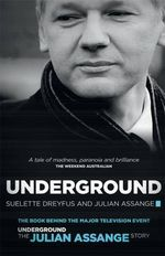 Underground : Tales of Hacking, Madness and Obsession on the Electronic Frontier - Suelette Dreyfus