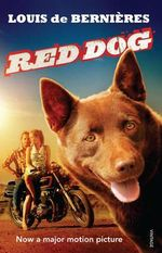 Red Dog : Film tie-in Edition - Louis De Bernieres