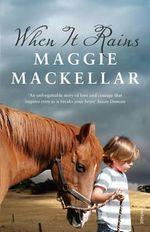 When It Rains : A Memoir - Maggie MacKellar