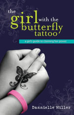 The Girl With The Butterfly Tattoo - Dannielle Miller