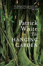 The Hanging Garden - Patrick White