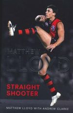 Matthew Lloyd : Straight Shooter - Matthew Lloyd