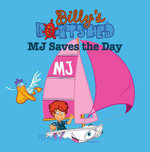 MJ Saves the Day : Billy's Boatshed Series : Book 2 - Aimee Atkins
