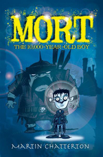 Mort : The 10,000 Year-Old Boy - Martin Chatterton