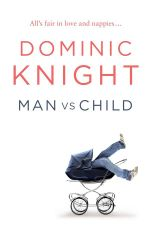 Man Vs Child - Dominic Knight